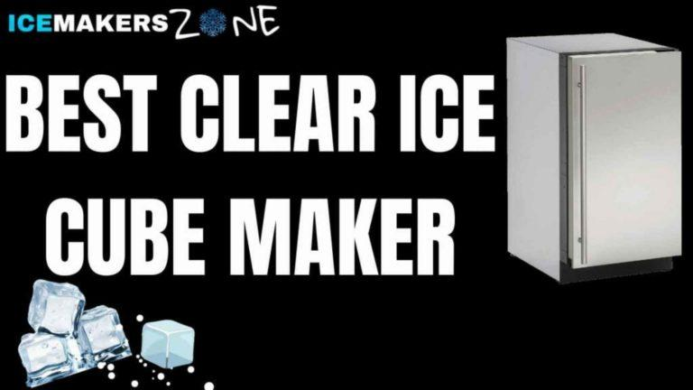 Best Clear Ice Cube Makers