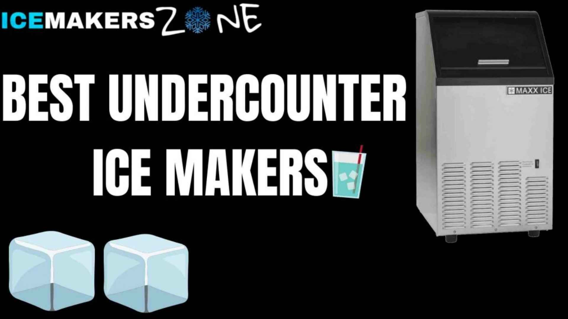 8 Best Undercounter Ice Makers Review 2021 By Icemakerszone