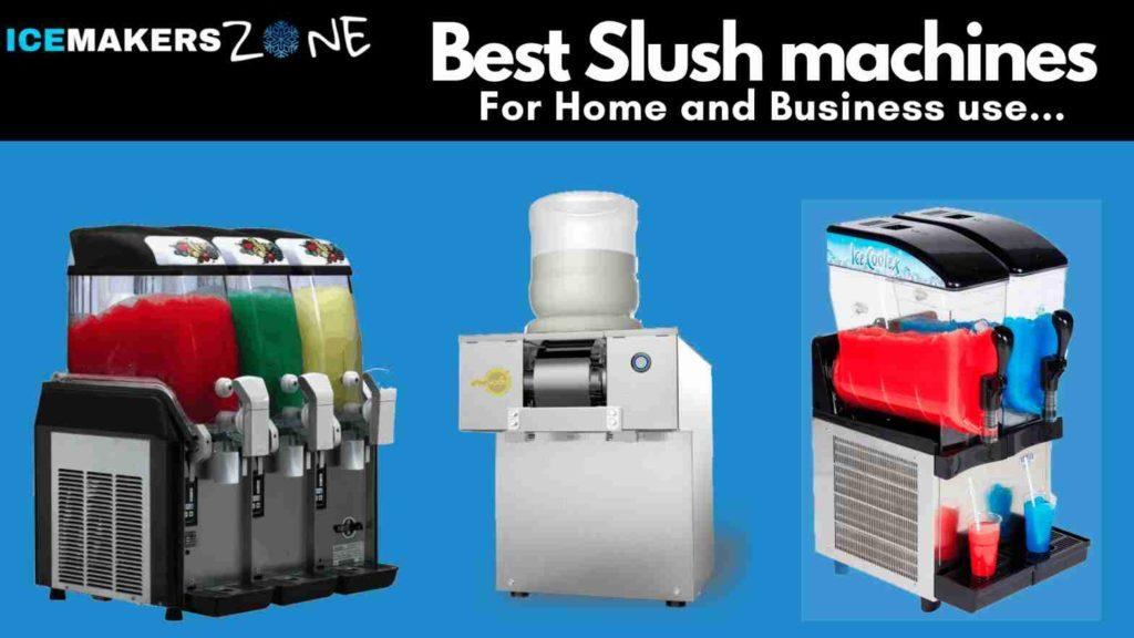 best slush machines for home and business use